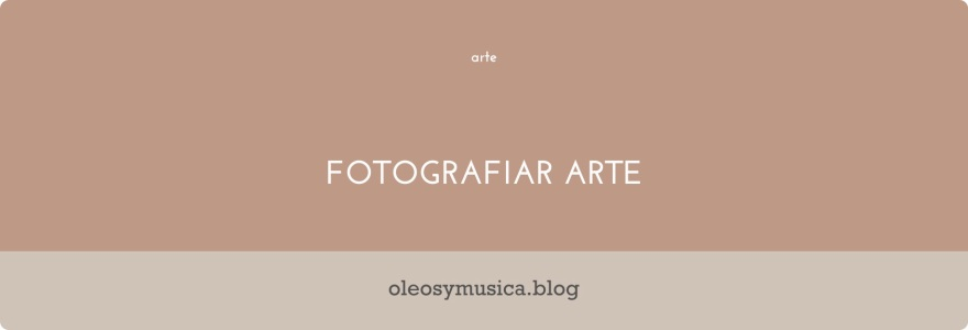 fotografiar arte - oleos y musica