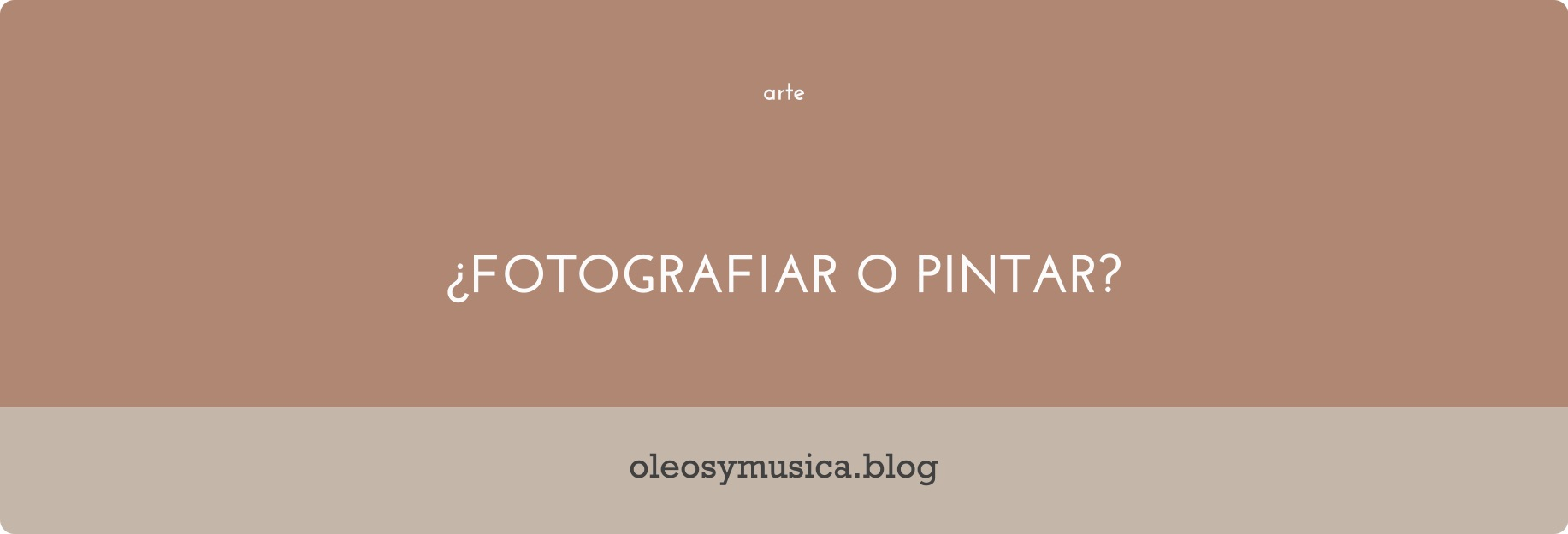 fotografiar o pintar - oleos y musica