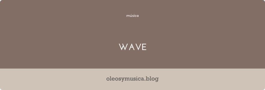 wave - oleos y musica