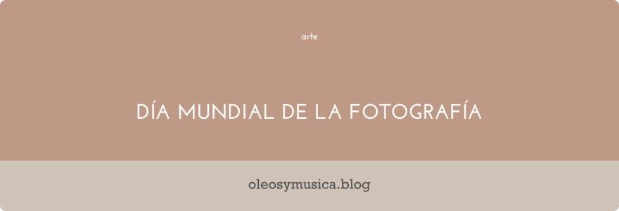 dia de la fotografia - oleos y musica.jpg